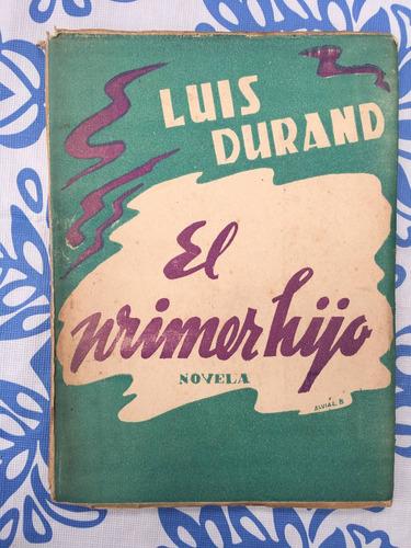 el primer hijo, luis durand, 1 ed. 1936  - lc