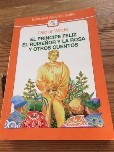 el principe feliz/ el ruiseñor y la rosa y otros cuentos/