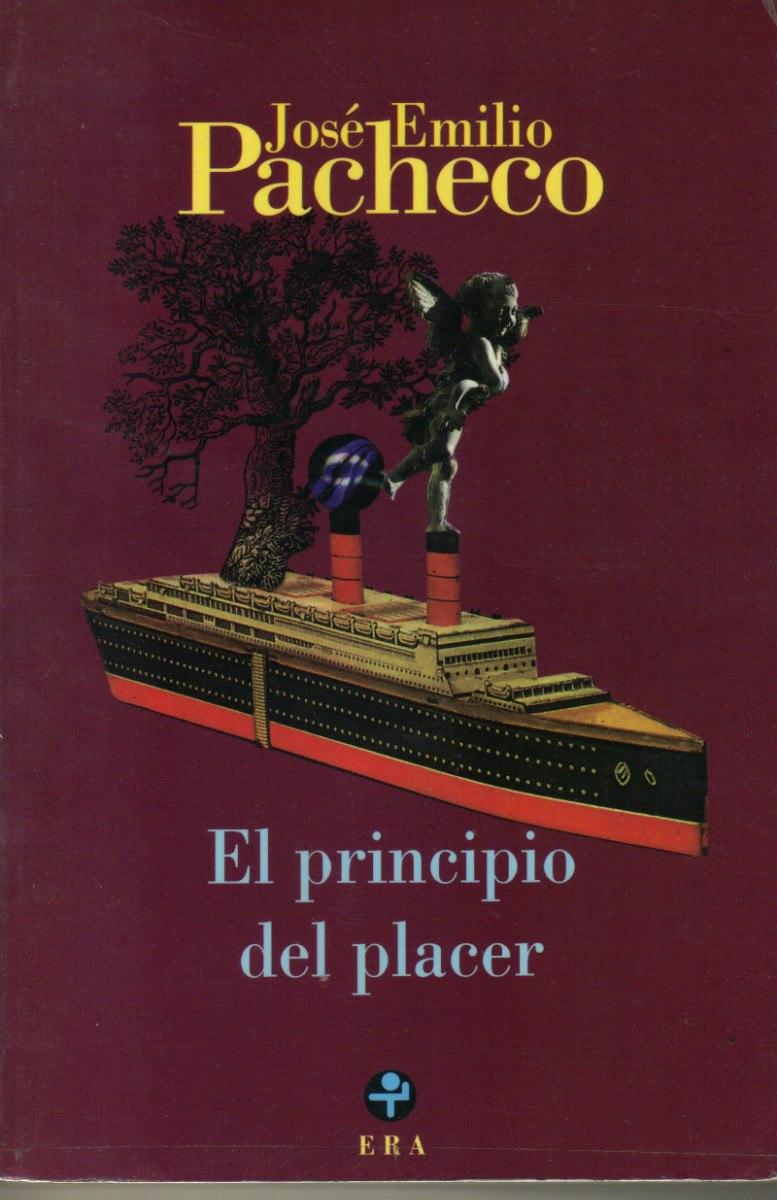 El Principio Del Placer José Emilio Pacheco - $ 229.00 en