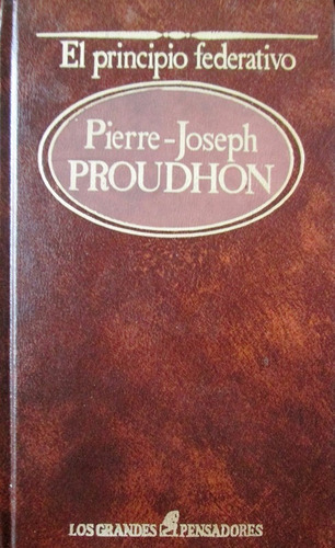el principio federativo / pierre-joseph proudon / sarpe