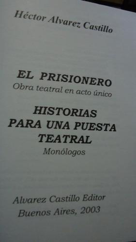 el prisionero - ( obra teatral) hector alvarez castillo