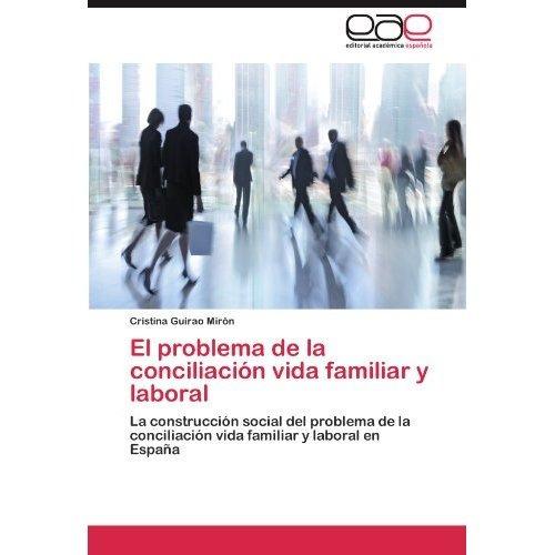 el problema de la conciliaci n vida familiar y  envío gratis