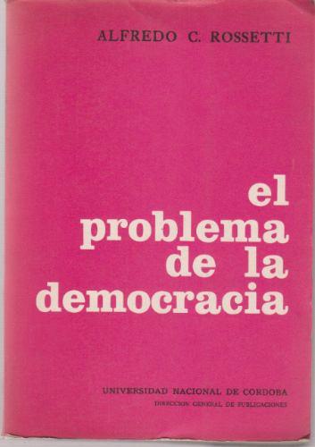 el problema de la democracia alfredo rossetti