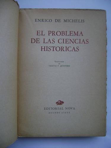 el problema de las ciencias históricas / enrico de michelis