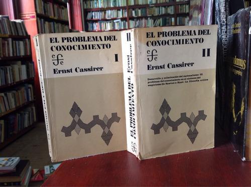 el problema del conocimiento por ernest cassier 2 tomos