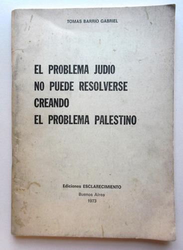 el problema judío no puede resolverse...