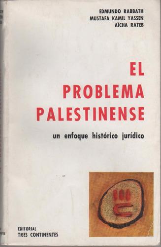 el problema palestinense / rabbath - yassen - rateb