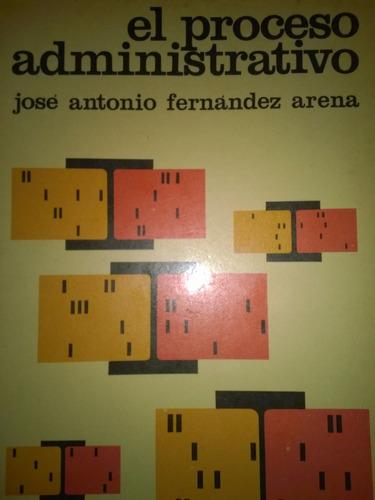 el proceso administrativo de josé fernández arena