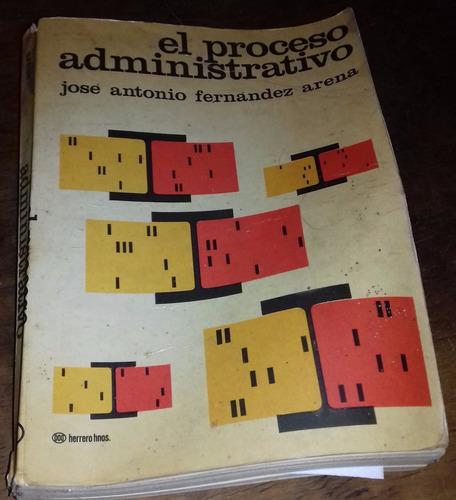 el proceso administrativo - jose antonio fernandez arena