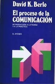 el proceso de la comunicacion berlo d. teoria practica pymes