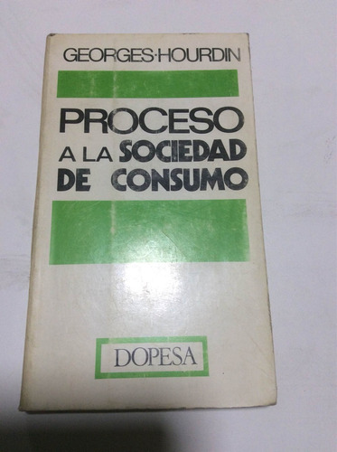 el proceso de la sociedad de consumo georges hourdin
