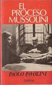 el proceso mussolini - paolo pavolini