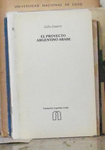 el proyecto argentino-arabe - julio jozami fundacion argenti