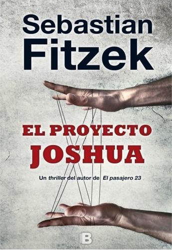 el proyecto joshua - sebastian fitzek