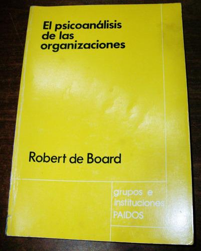 el psicoanálisis de las organizaciones - robert de board