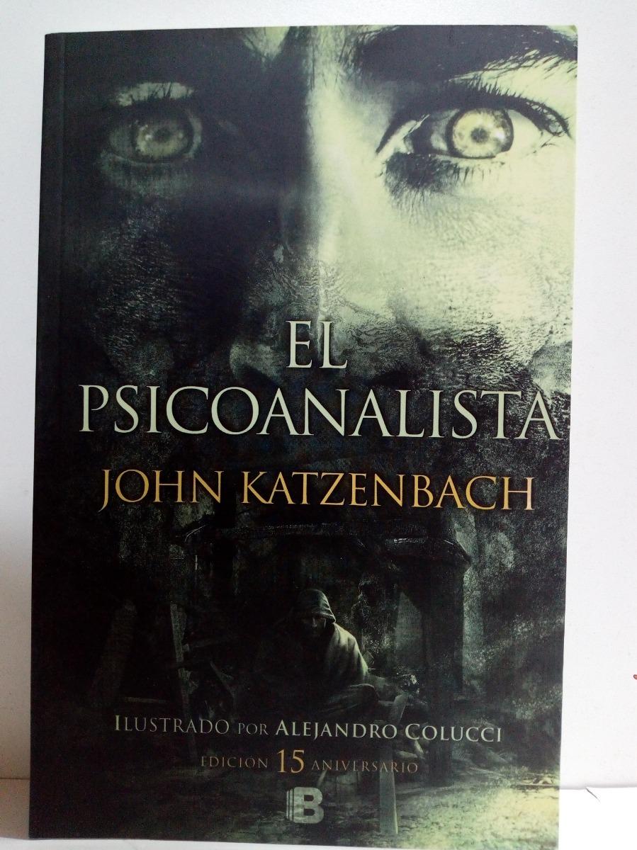 el psicoanalista edicion 15º aniversario - john katzenbach. Cargando zoom.