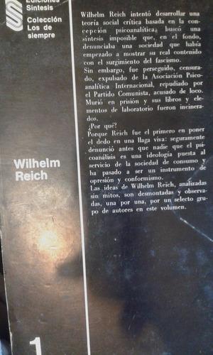 el psicoanalista revolucionario. wihelm reich.