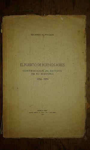 el puerto de buenos aires 1536-1898, eduardo h. pinasco