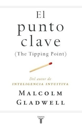 el punto clave ( the tipping point ) - gladwell malcolm