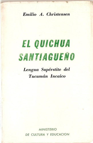 el quichua santiagueño /emilio a. christensen