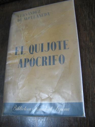 el quijote apócrifo. fernandez de avellaneda. 1a edición