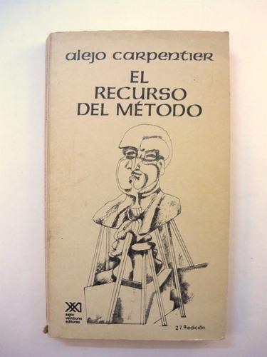 el recuso del método, alejo carpentier, siglo xxi