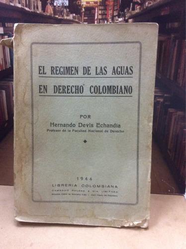 el régimen de las aguas en derecho colombiano - h.v echandía