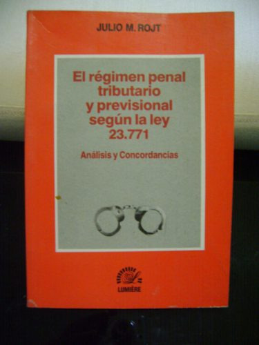 el regimen penal tributario y previsional  ley 23771- rojt
