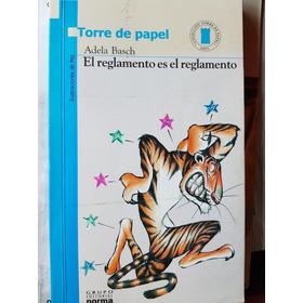 El Reglamento Es El Reglamento Adela Basch Norma Editorial