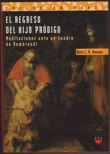 el regreso del hijo prodigo - henri j. m. nouwen