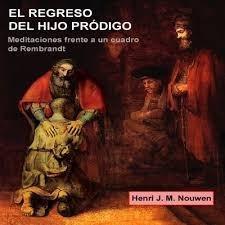 el regreso del hijo prodigo henri nouwen