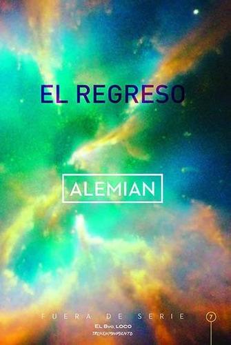 el regreso - ezequiel alemian