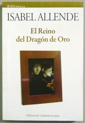 el reino del dragón de oro - isabel allende - sudameris