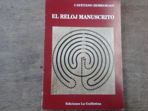 el reloj manuscrito - cayetano zemborain - la guillotina