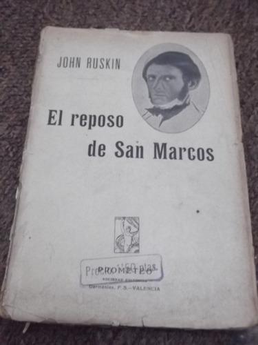 el reposo de san marcos historia de venecia john ruskin 1915