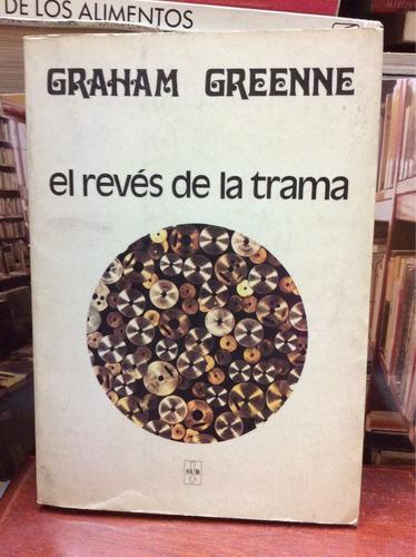 el revés de la trama - graham greenne