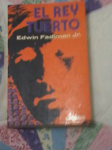 el rey tuerto - edwin fadiman