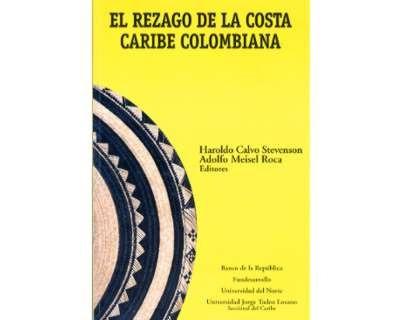 el rezago de la costa caribe colombiana