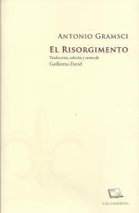 el risorgimento, antonio gramsci, ed. las cuarenta