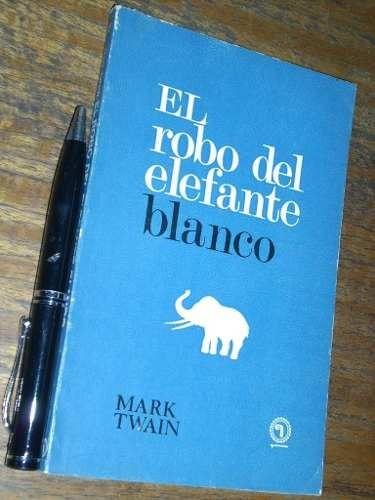 el robo del elefante blanco - mark twain - quimantu