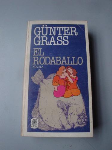 el rodaballo - gunter grass - el ave fenix -excelente estado