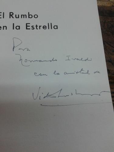 el rumbo en la estrella. v.molinari dedicado y autografiado