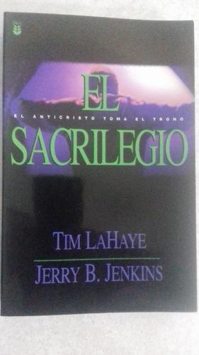 el sacrilegio. el anticristo toma el trono (libro nuevo)