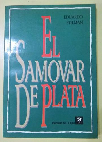 el samovar de plata eduardo stillman