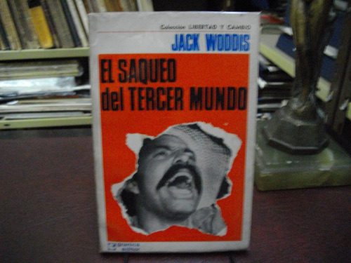 el saqueo del tercer mundo. jack woddis.