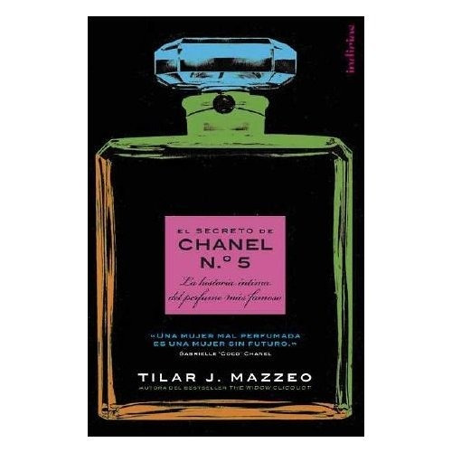 el secreto de chanel nº 5; tilar j. mazzeo