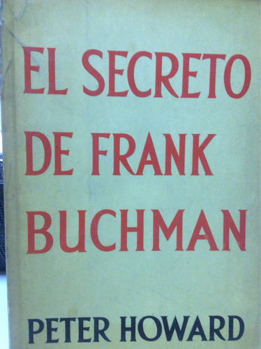 el secreto de frank buchman peter howard