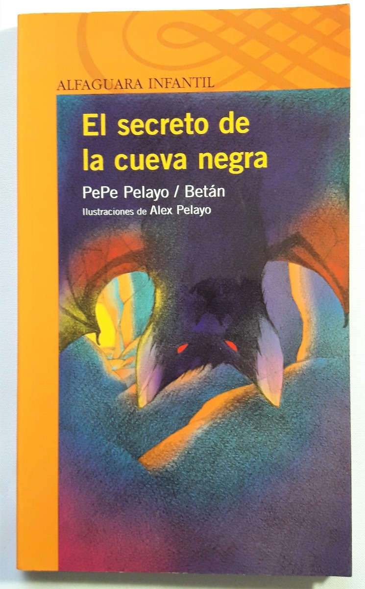 El Secreto De La Cueva Negra - Pepe Pelayo Alfaguara