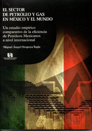 el sector de petroleo y gas en mexico y el mundo: un estudio