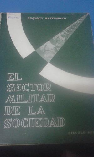 el sector militar de la sociedad. benjamin rattembach bbpl.